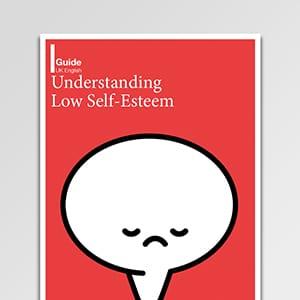 Understanding low self esteem guide