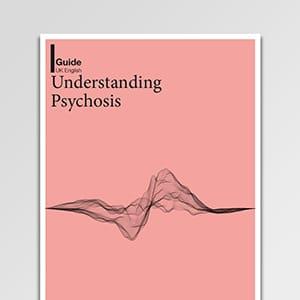 Understanding psychosis guide